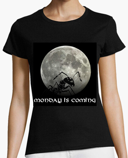 Camiseta Monday is Coming