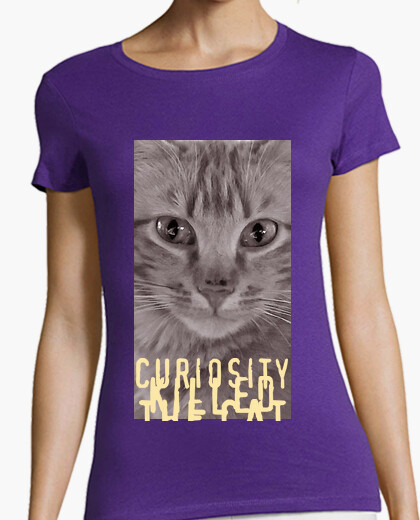 Camiseta Mujer - Curiosity killed the cat
