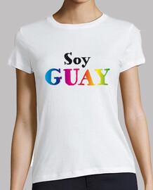 "Camiseta mujer ""Soy Guay""."