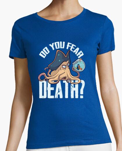 Camiseta mujer Do you fear death?
