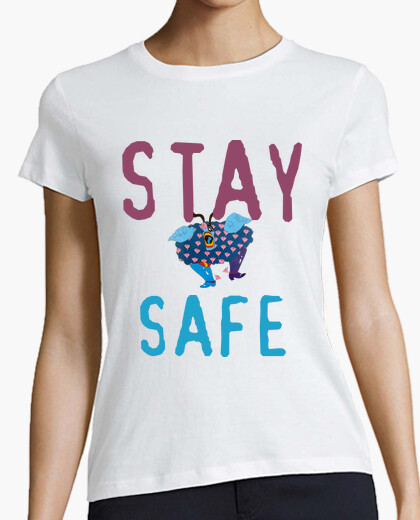 Camiseta Mujer, stay safe