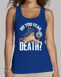 Camiseta mujer tirantes Do you fear death?