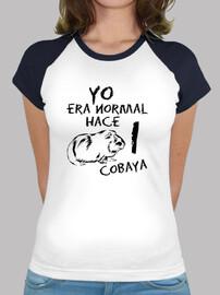 Camiseta mujer Yo era normal hace 1 cobaya