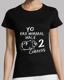 Camiseta mujer Yo era normal hace 2 cobayas