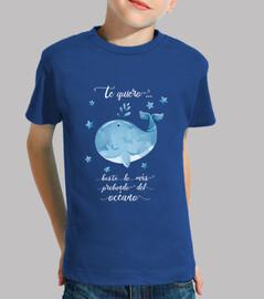 Camiseta niño Te quiero más allá de...ballena azul. Te quiero más allá de...