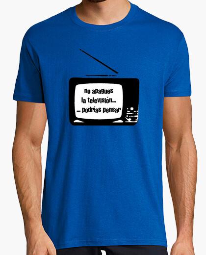 Camiseta No apagues la televisión... podrías pensar