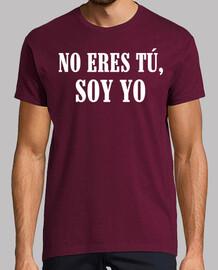 Camiseta NO ERES TÚ, SOY YO