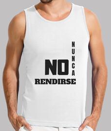 Camiseta NO RENDIRSE NUNCA