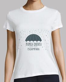 Camiseta nunca choveu. Mujer