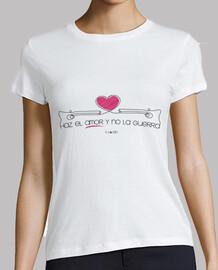 Camiseta para chicas de Haz el amor y no la guerra