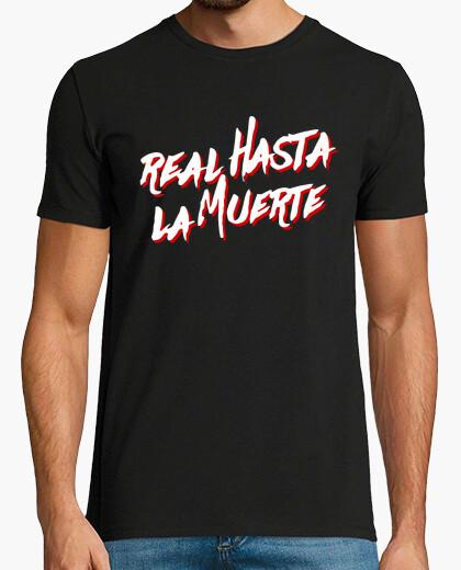 Camiseta Real hasta la muerte (Letras...