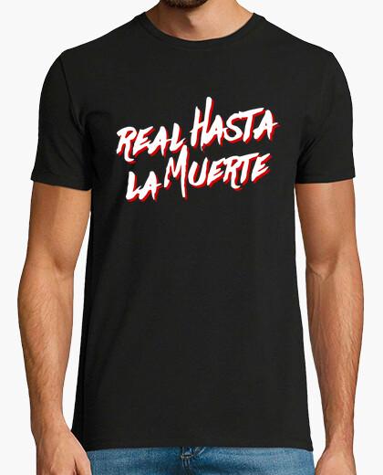 Camiseta Real hasta la muerte (Letras Blancas)