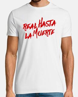 Camiseta Real hasta la muerte (Letras Rojas)