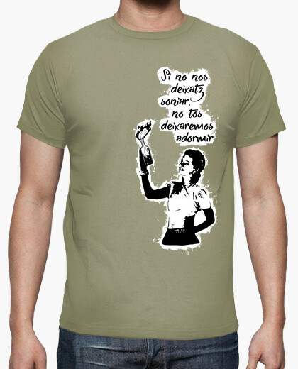 Camiseta Si no nos deixatz soniar, no tos deixare