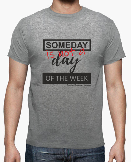 Camiseta Someday is not a day otw