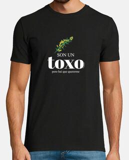 Camiseta Son un toxo, pero hai que quererme - versión en blanco