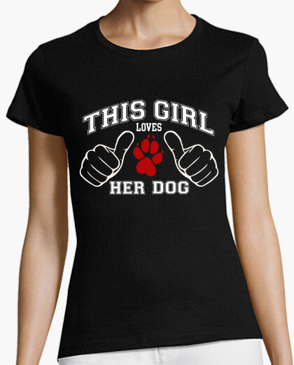 Camiseta THIS GIRL LOVES HER DOG , 2