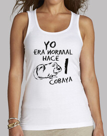 Camiseta tirantes mujer Yo era normal hace 1 cobaya