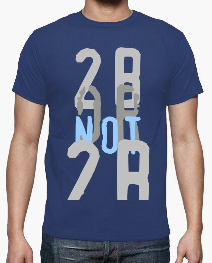 Camiseta To be or not to be