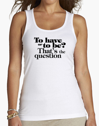 Camiseta To have or to be P