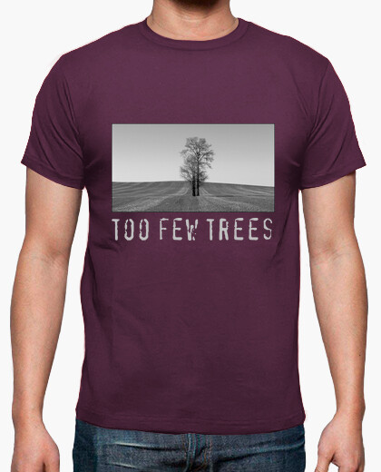 Camiseta Too few trees