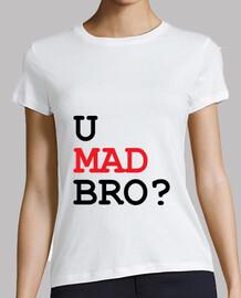 camiseta u mad bro?