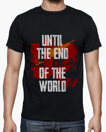 Camiseta Until the end of the world
