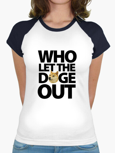 Camiseta Who Let The Doge Out