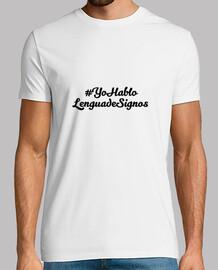 Camiseta #YoHabloLenguadesignos (Hombre)