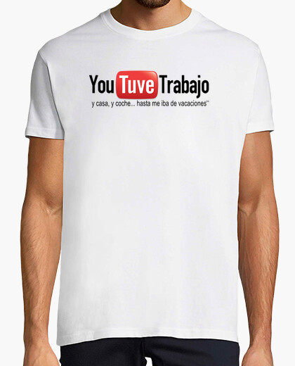 Camiseta You Tuve Trabajo