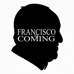 Camisetas camisetas Papa Francisco is Coming