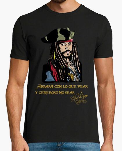 Camiseta Capitán Jack Sparrow - Arrasa con lo que veas y generoso no seas (Piratas del Caribe)