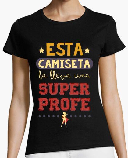 Tee-shirt ce t-shirt porte un superprofe
