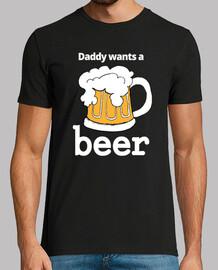 Cerveza, Beer, Daddy wants a Beer. Papá quiere una cerveza. Camiseta para hombre.