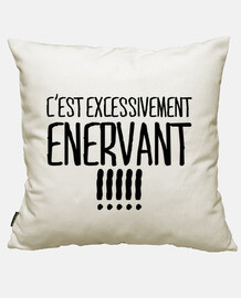 C'est Excessivement Enervant