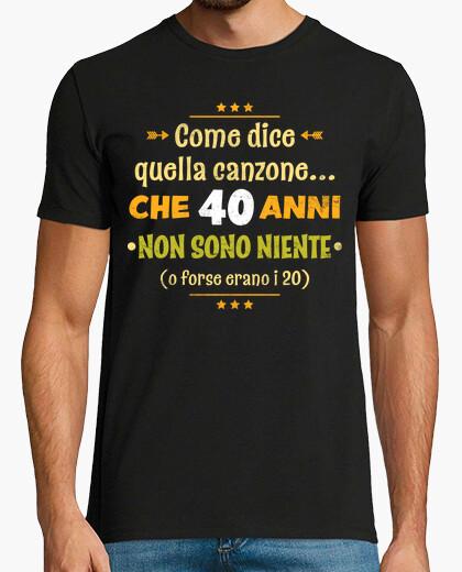 T-shirt Che 40 anni non sono niente