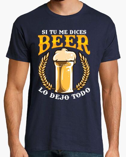 Tee-shirt chemise si tu me dis de la bière je laisse tout