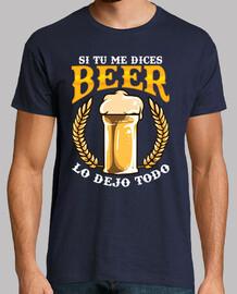 chemise si tu me dis de la bière je laisse tout