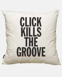 click kills the groove