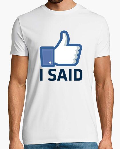 Tee-shirt comme je l'ai dit, facebook aime