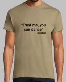 confía en mí, se puede bailar -alcohol / alcohol