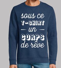 Corps de rêve t-shirt humour