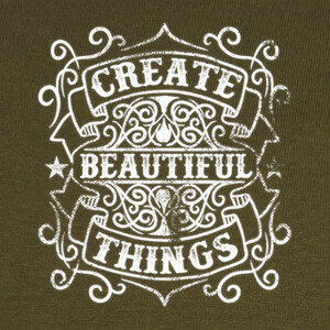 Create Beautiful Things T-shirts
