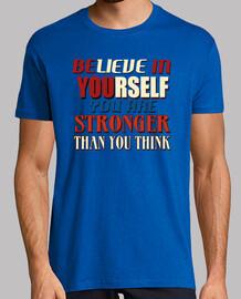 croyez en vous-même, vous êtes plus fort tha