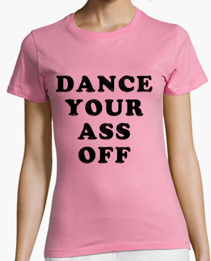 Camiseta Dance Your Ass Off