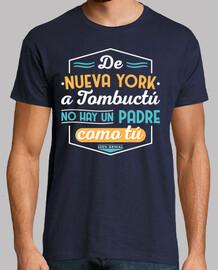 De Nueva York a Tombuctú no hay un padre como tú