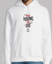 demasiado joven para morir sudadera con capucha