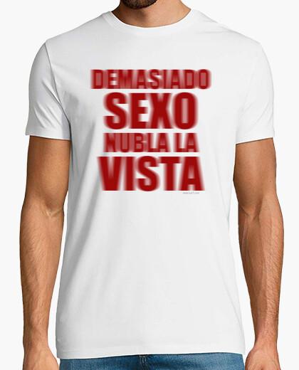 Camiseta Demasiado sexo...