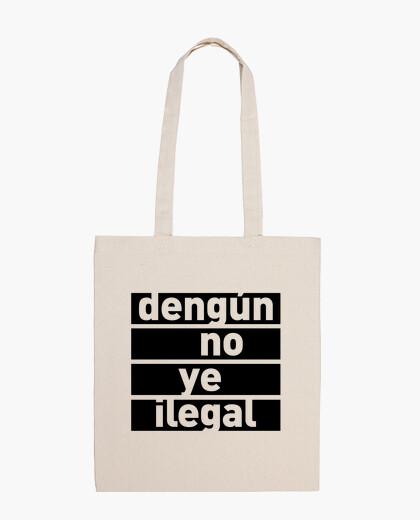 Dengún is not illegal bag