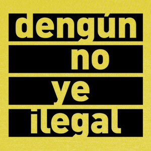 T-shirt Dengún no ye ilegal